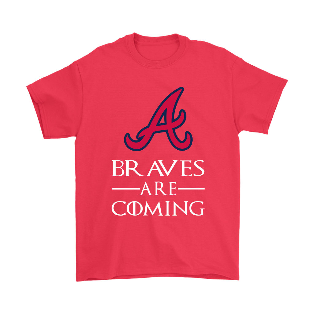 Brace Yourself The Atlanta Braves Are Coming GOT MLB Shirts 5