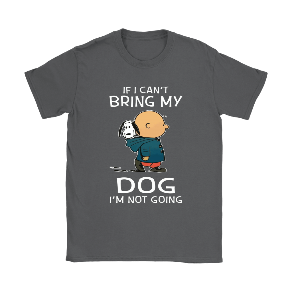 Charlie And Snoopy If I Can't Bring My Dog I'm Not Going Shirts 8