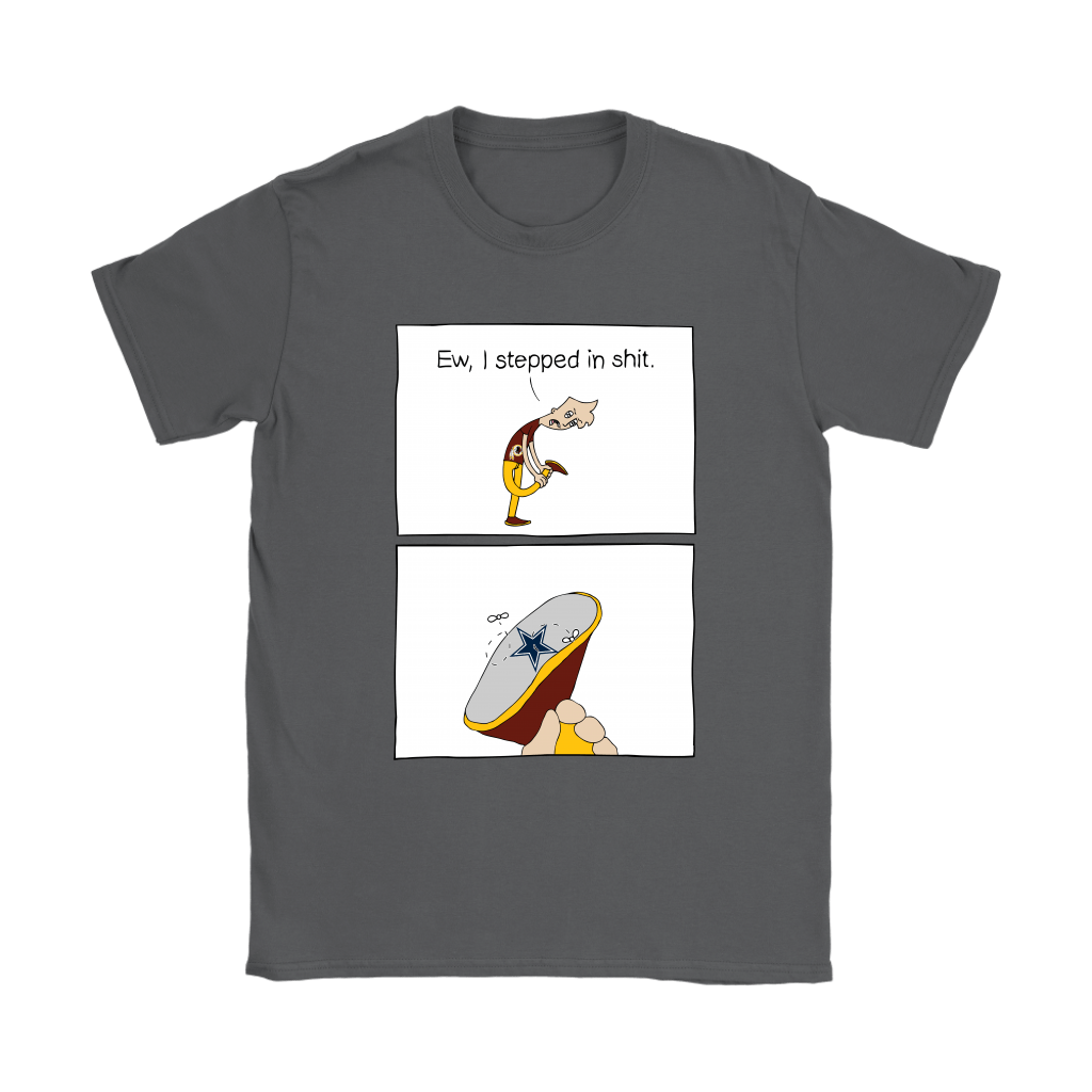 Washington Redskins Ew I Stepped In Shit Meme NFL Shirts 9