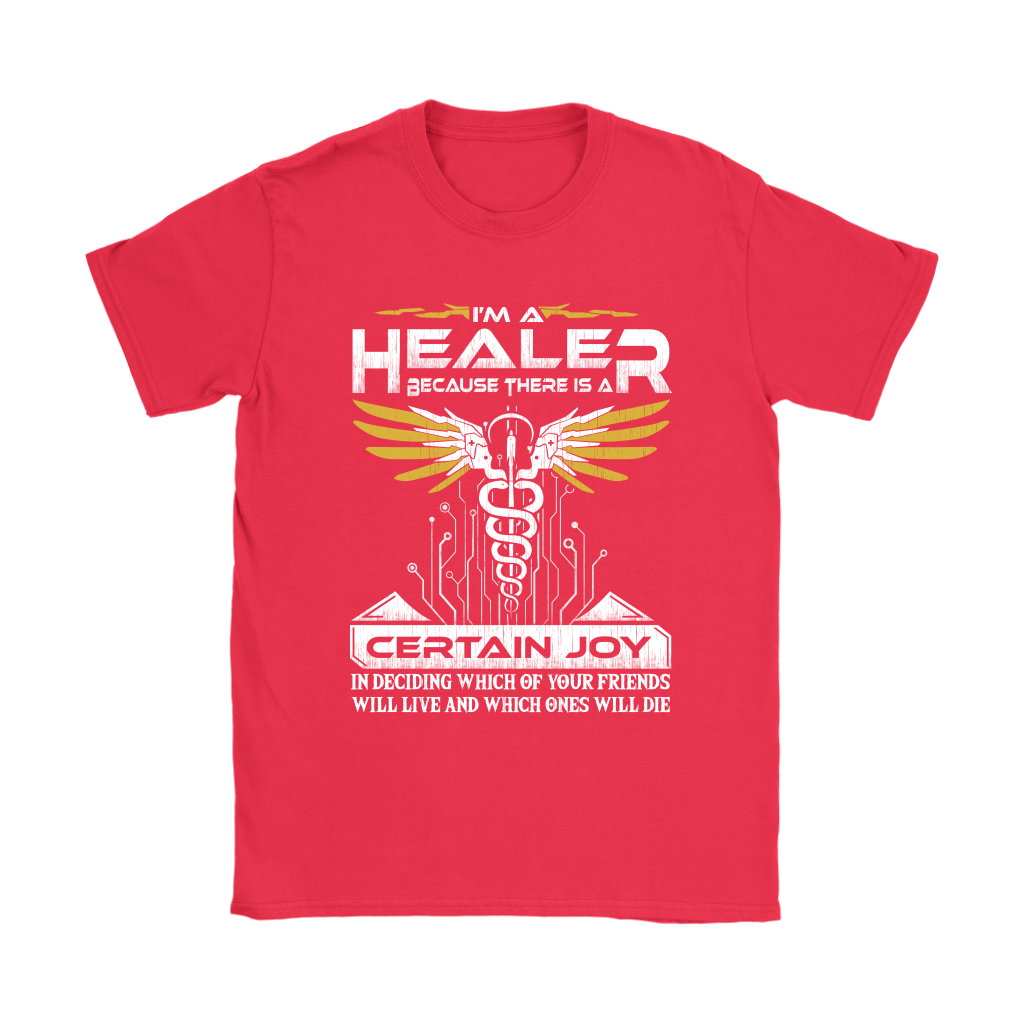 Overwatch I'm A Healer Because There Is A Certain Joy Shirts 12