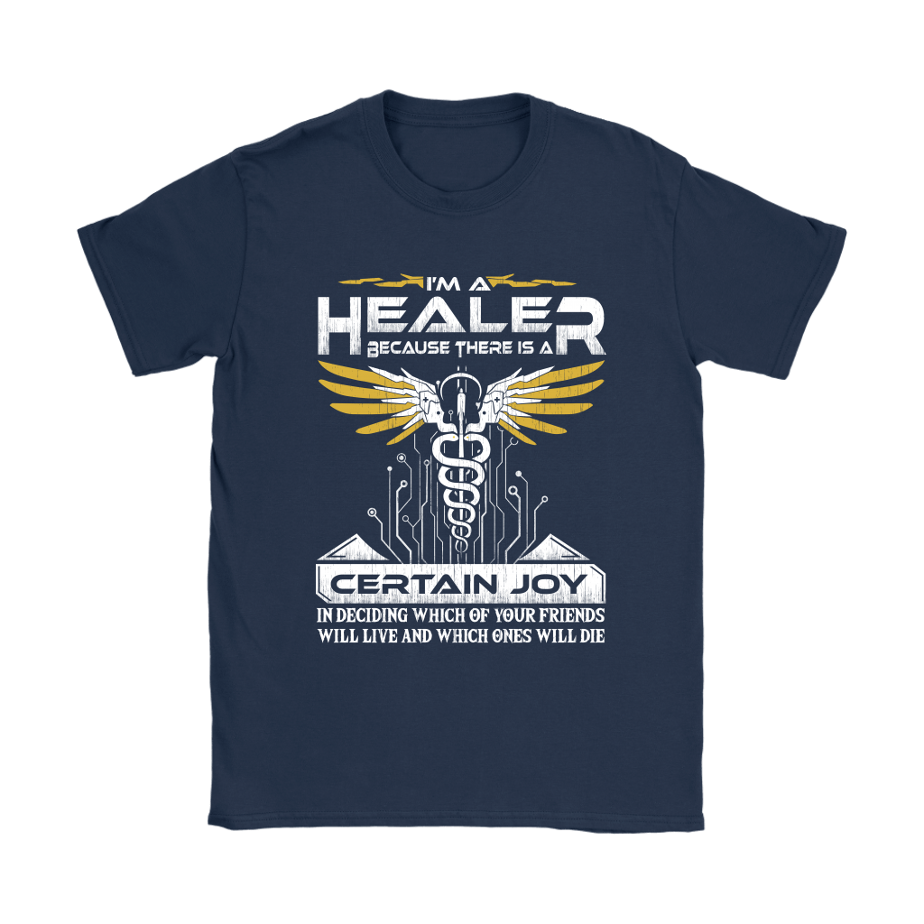 Overwatch I'm A Healer Because There Is A Certain Joy Shirts 10