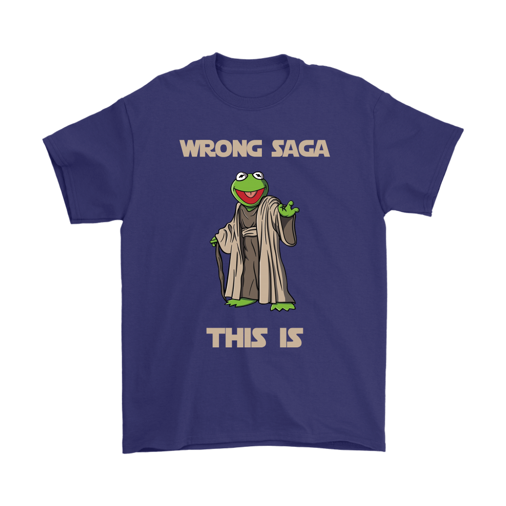 Star Wars Yoda Kermit The Frog Wrong Saga This Is Shirts 4