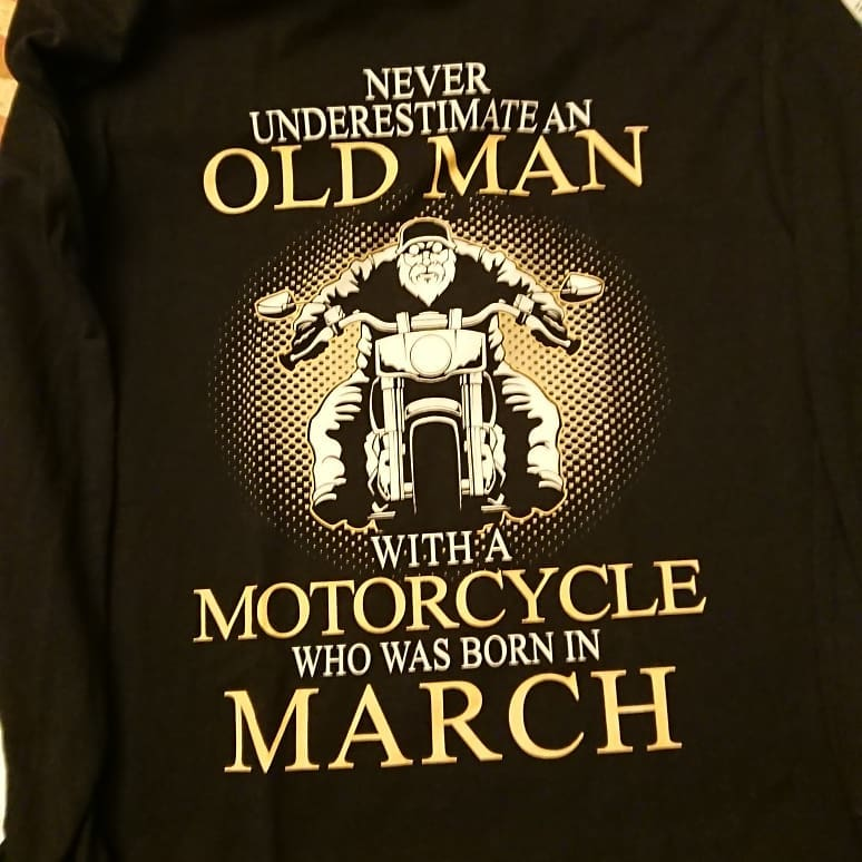 Never Underestimate Old Man With A Motorcycle Born In March Shirts photo review