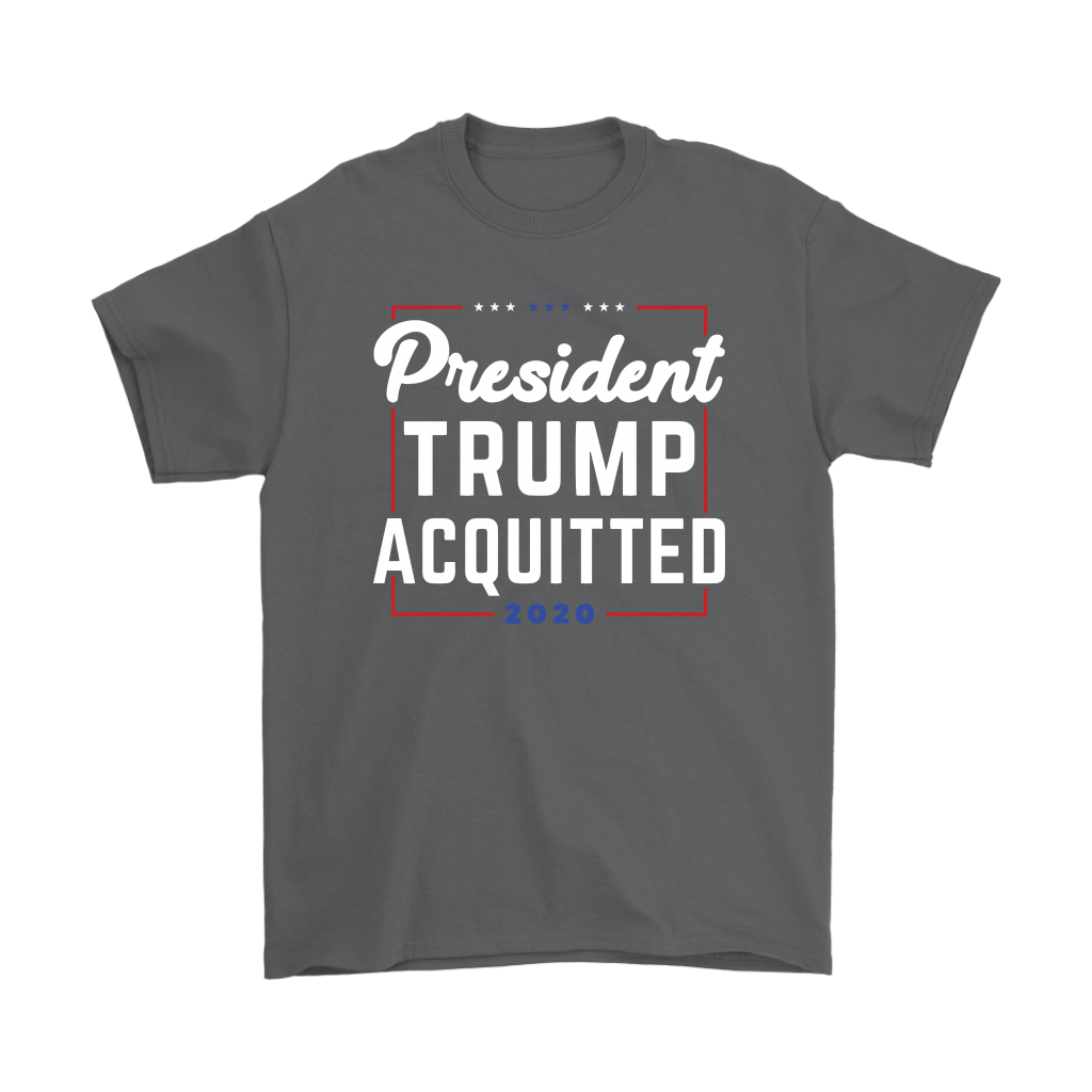 President Trump Acquitted 2020 Donald Trump For President Shirts 2