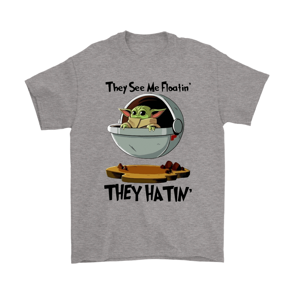 They See Me Floatin' They Hatin' Baby Yoda Shirts 1