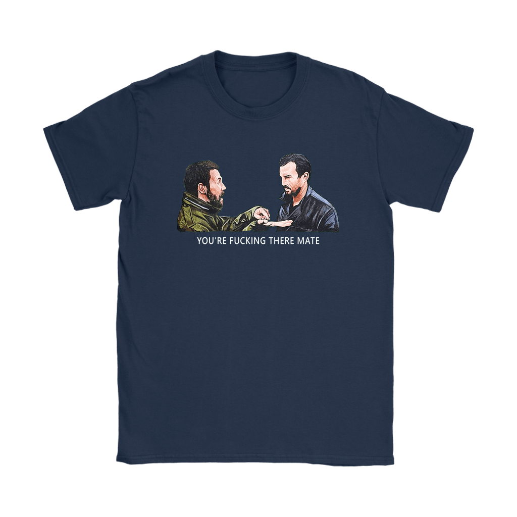 You're Fucking There Mate Dead Man's Shoes Shirts 10