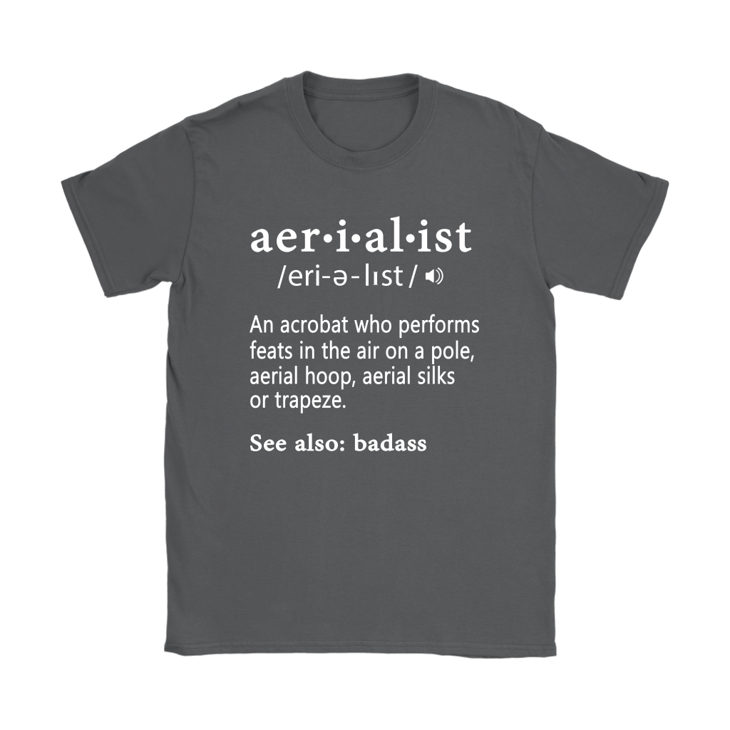 An Acrobat Who Performs Feats In The Air Aerialist Definition Shirts 9