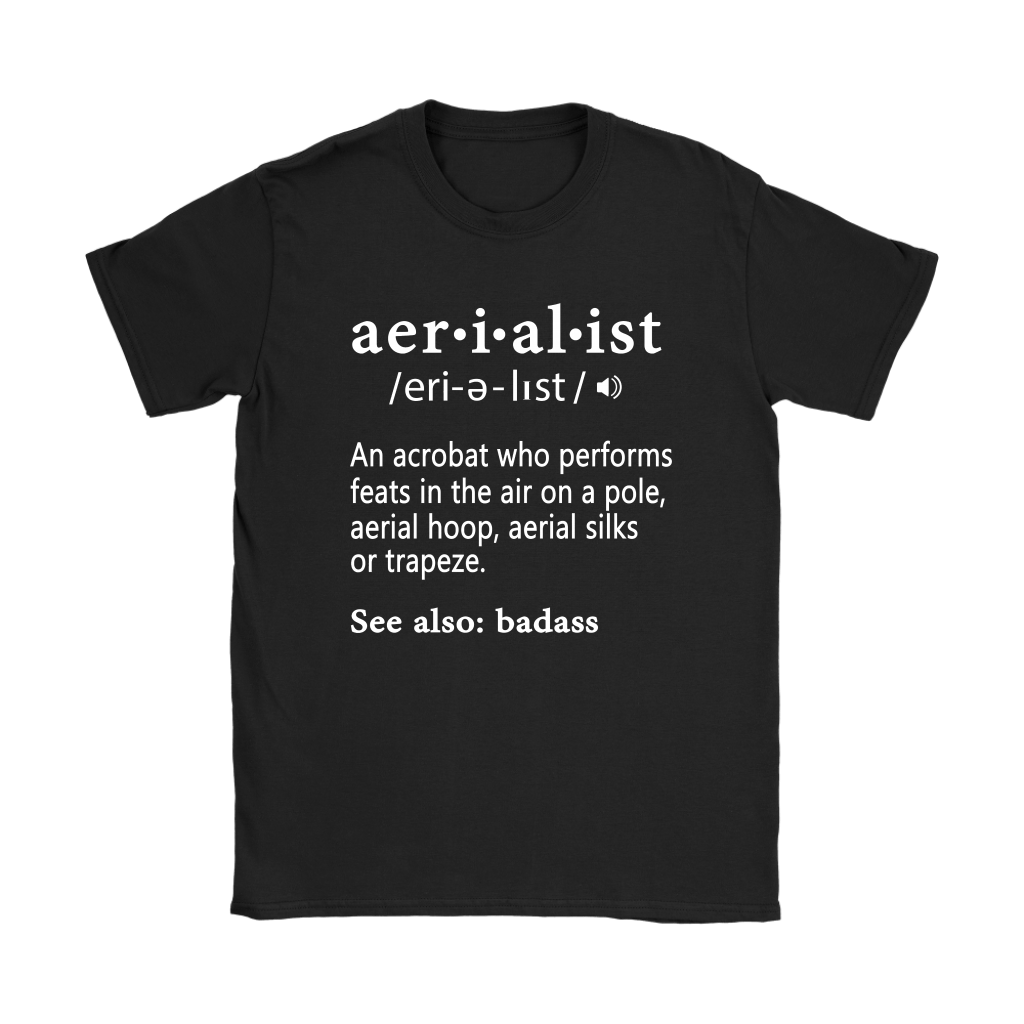 An Acrobat Who Performs Feats In The Air Aerialist Definition Shirts 8