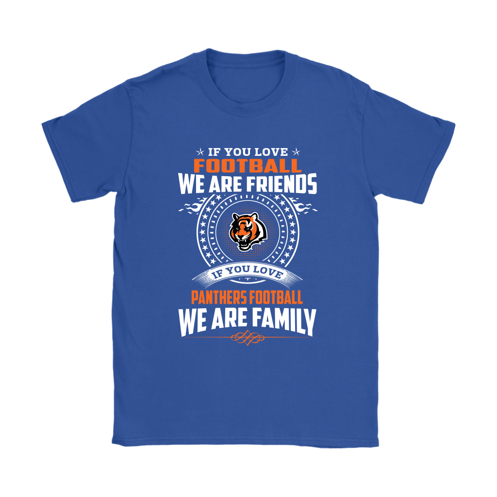 Love Football We Are Friends Love Bengals We Are Family Shirts 11