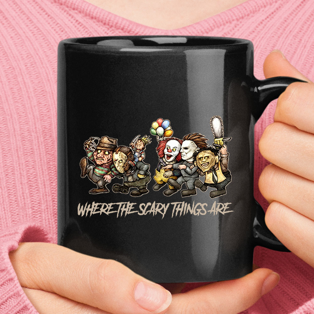 Where The Scary Things Are Horror Movies Killers Mug 1