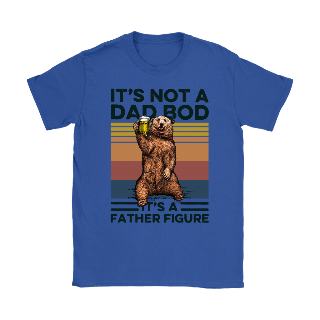 It's Not A Dad Bod It's A Father Figure Daddy Bear Beer Shirts 10