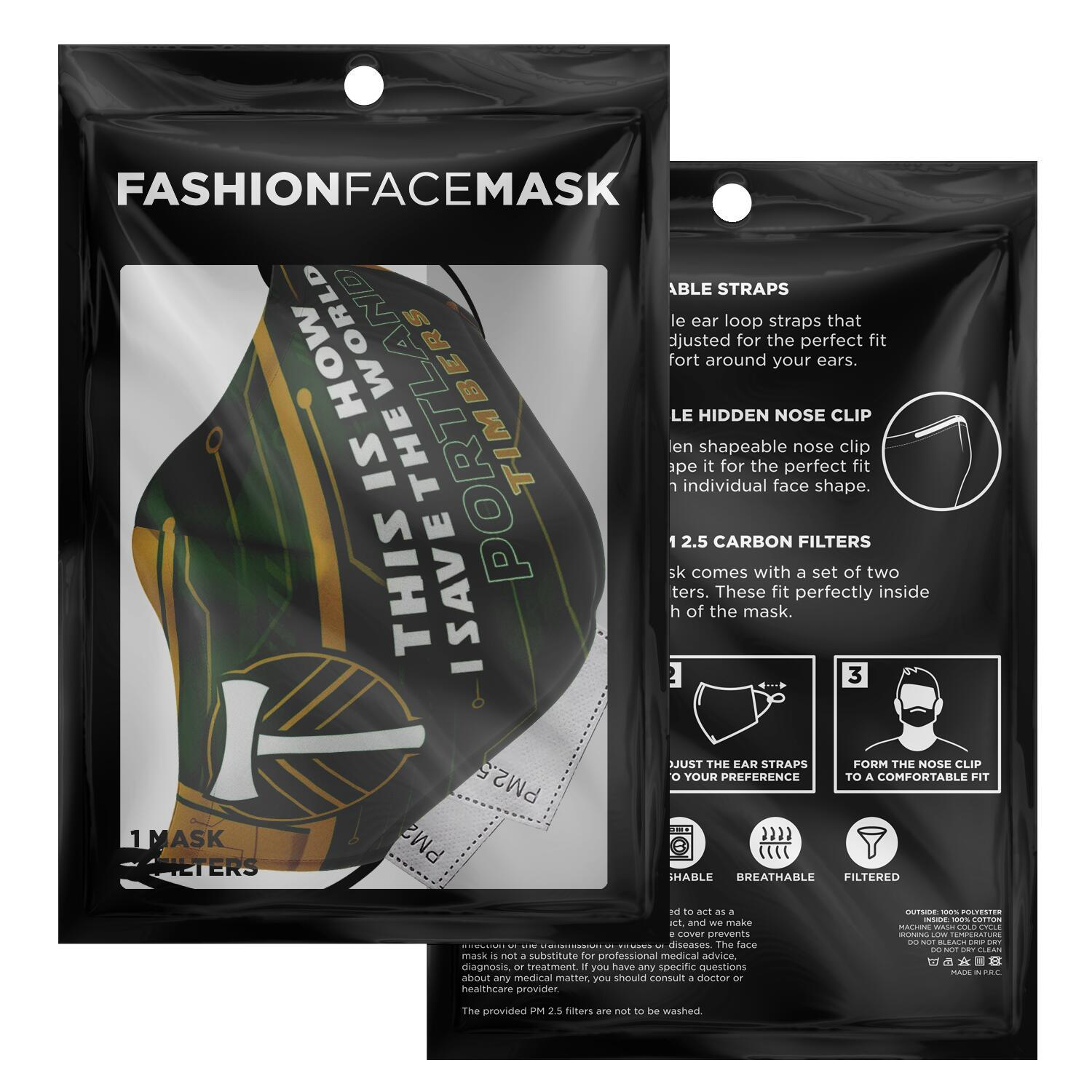 This Is How I Save The World Portland Timbers Face Masks 2