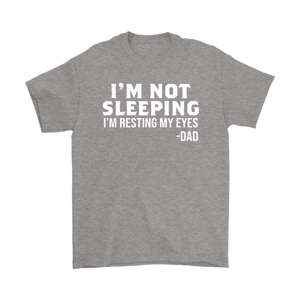 I'm Not Sleeping Funny Gifts For Dad Shirts 4