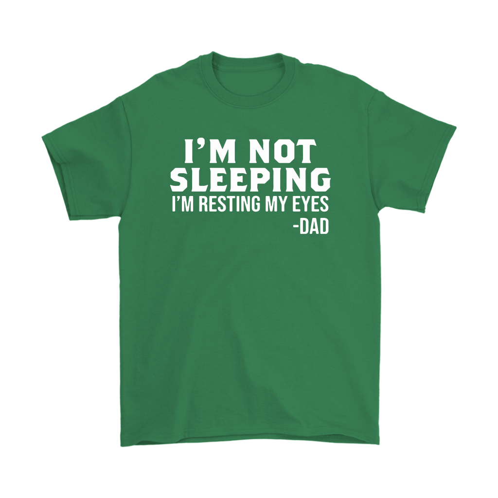 I'm Not Sleeping Funny Gifts For Dad Shirts 5