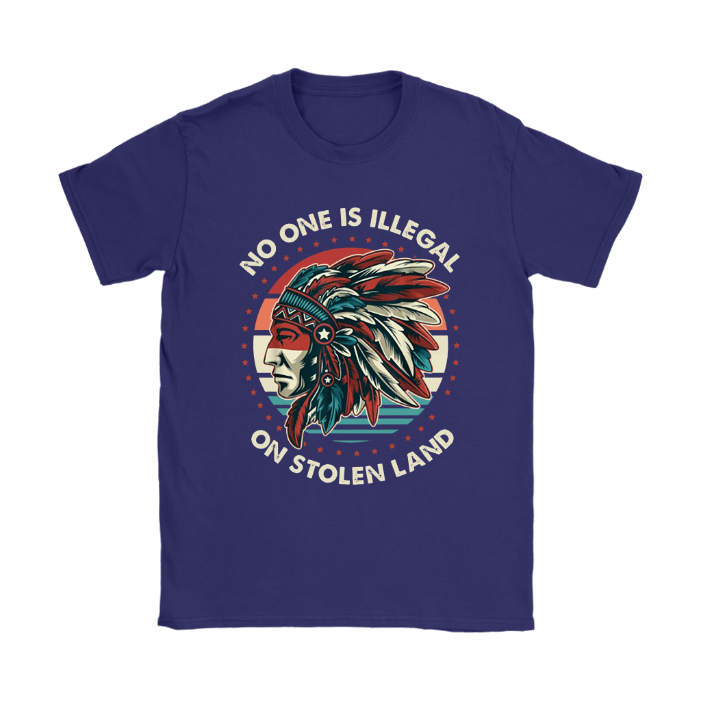 Native American No One Is Illegal On Stolen Land Shirts 7