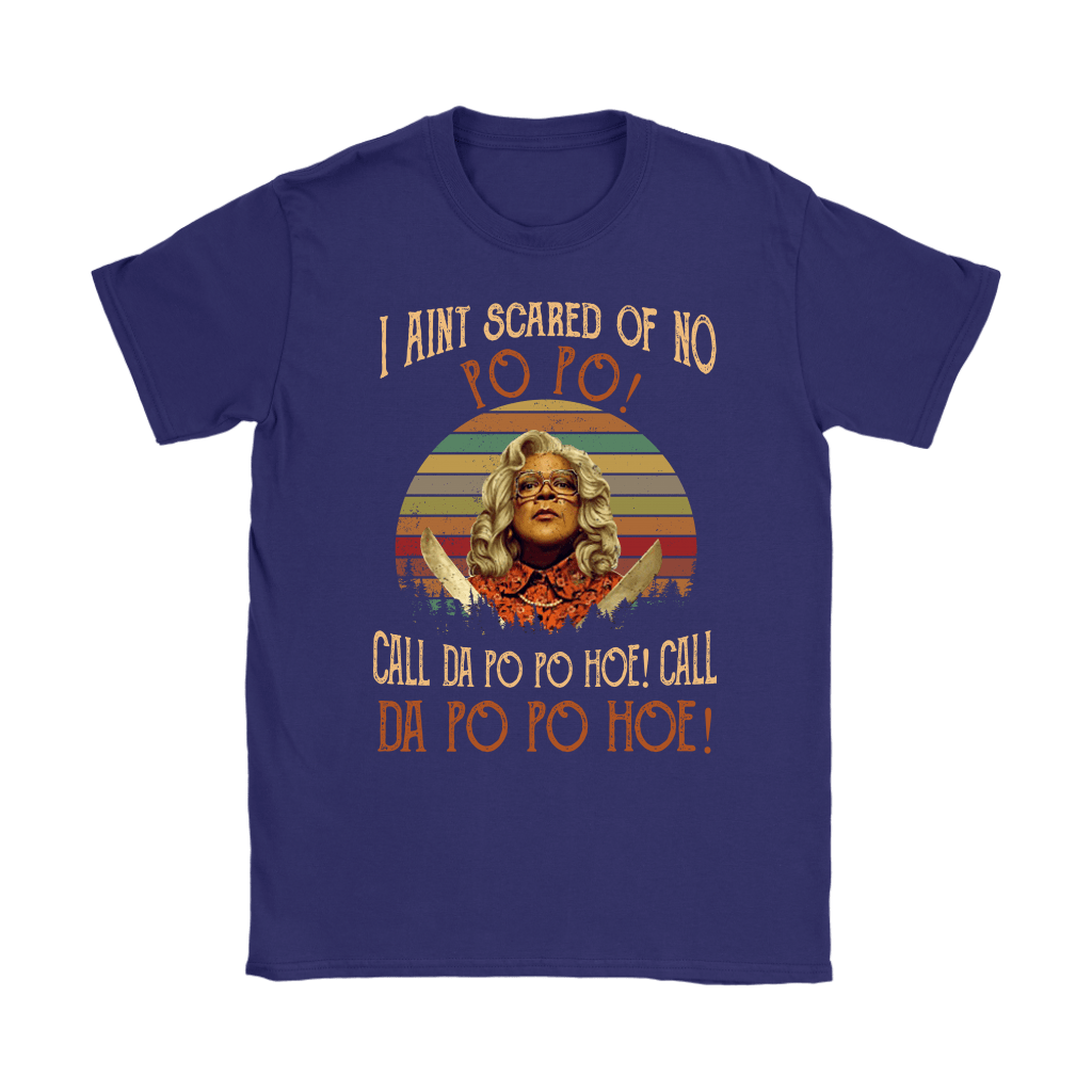 I Ain't Scared Of No Popo Call The Popo Hoe Shirts 7