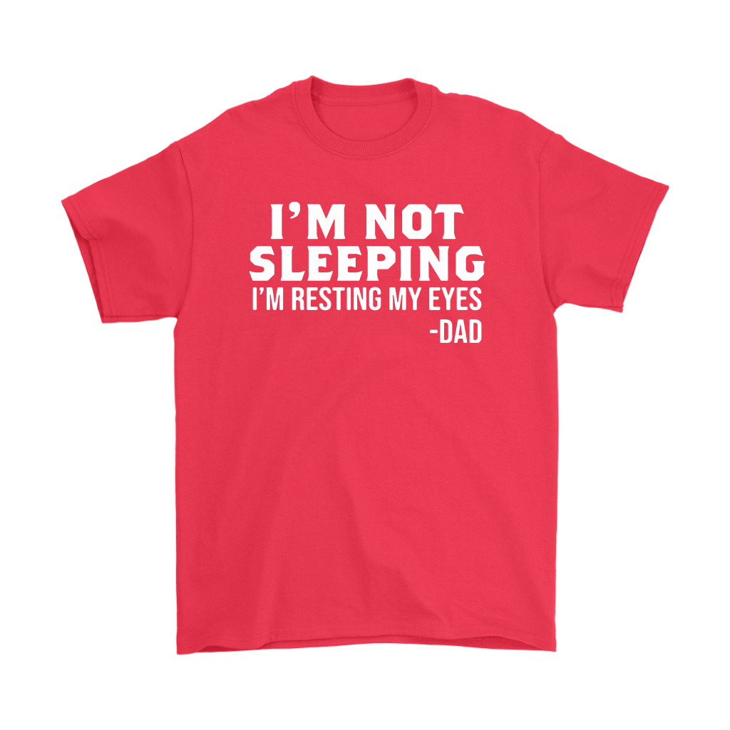 I'm Not Sleeping Funny Gifts For Dad Shirts 3