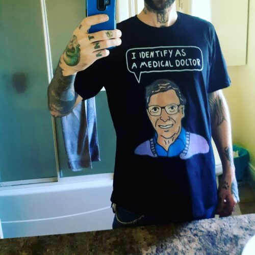 I Identify As A Medical Doctor Bill Gates Shirts photo review