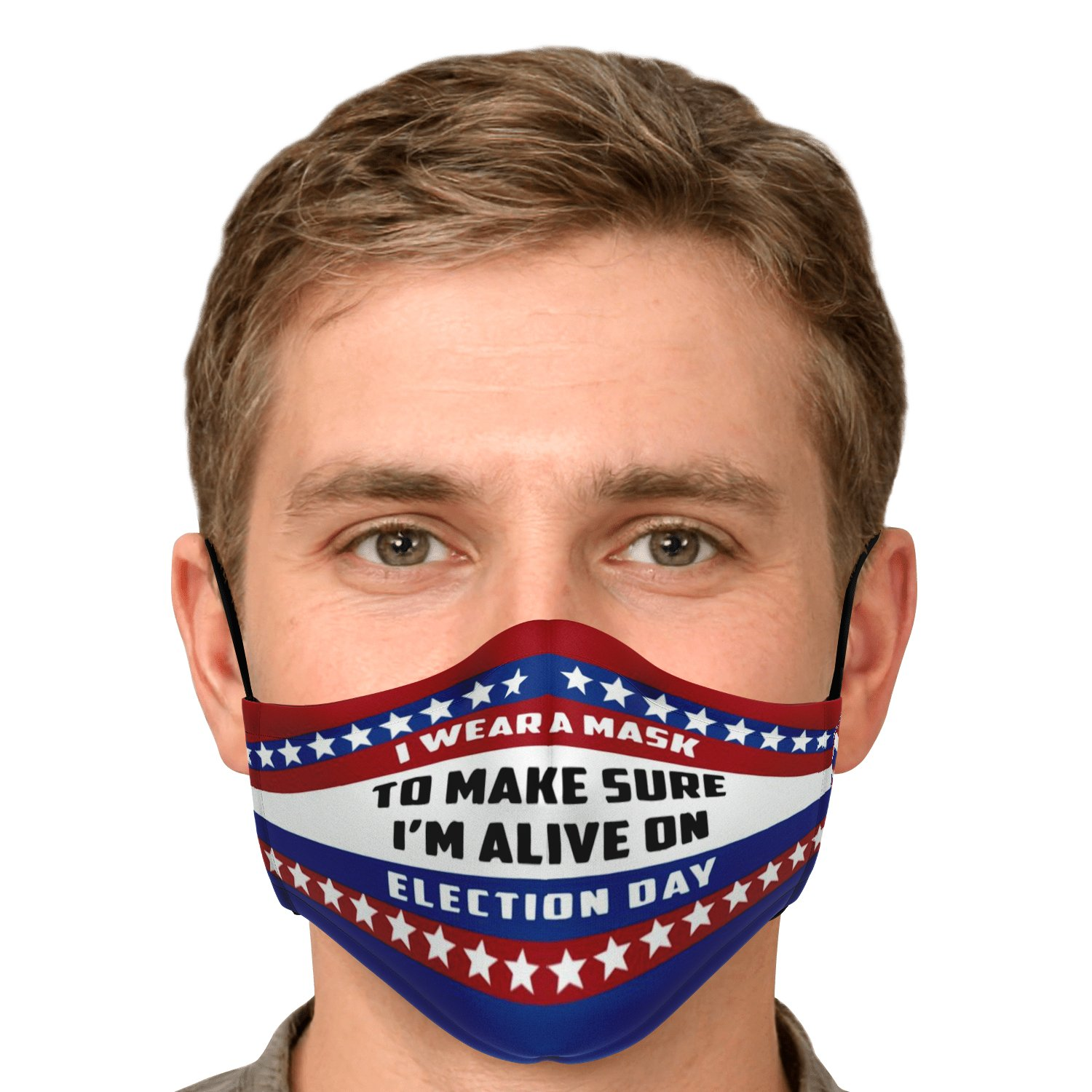 I Wear A Mask To Make Sure I'm Alive On Election Day Face Mask 5