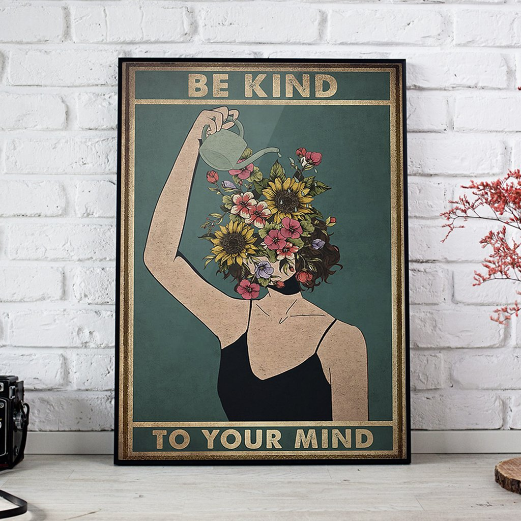 Be Kind To Your Mind Garden Lover Poster 1