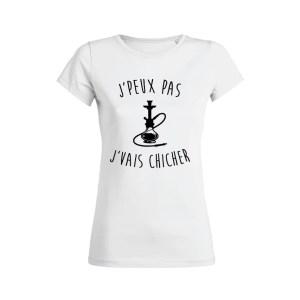Teeshirt Femme - J'peux Pas J'vais Chicher