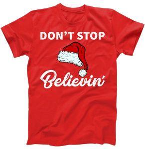 Don't Stop Believing Santa T-Shirt