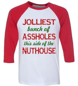 Jolliest Bunch of Assholes On This Side Nuthouse Baseball Sleeve Shirt