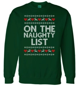 On The Naughty List Ugly Christmas Sweater