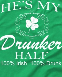 He's My Drunker Half Funny St. Patrick's Day T-Shirt