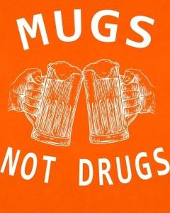 Mugs Not Drugs Women's T-Shirt