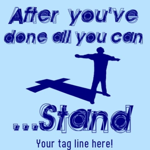 After you've done all you can, stand on Jesus.