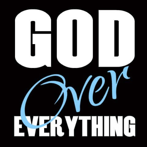 God Over Everthing