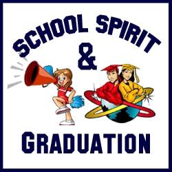SCHOOL SPIRIT and GRADUATION
