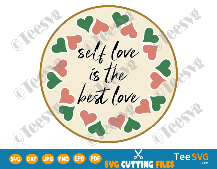 Download Self Love SVG File Self Love is The Best Love Yourself SVG ...