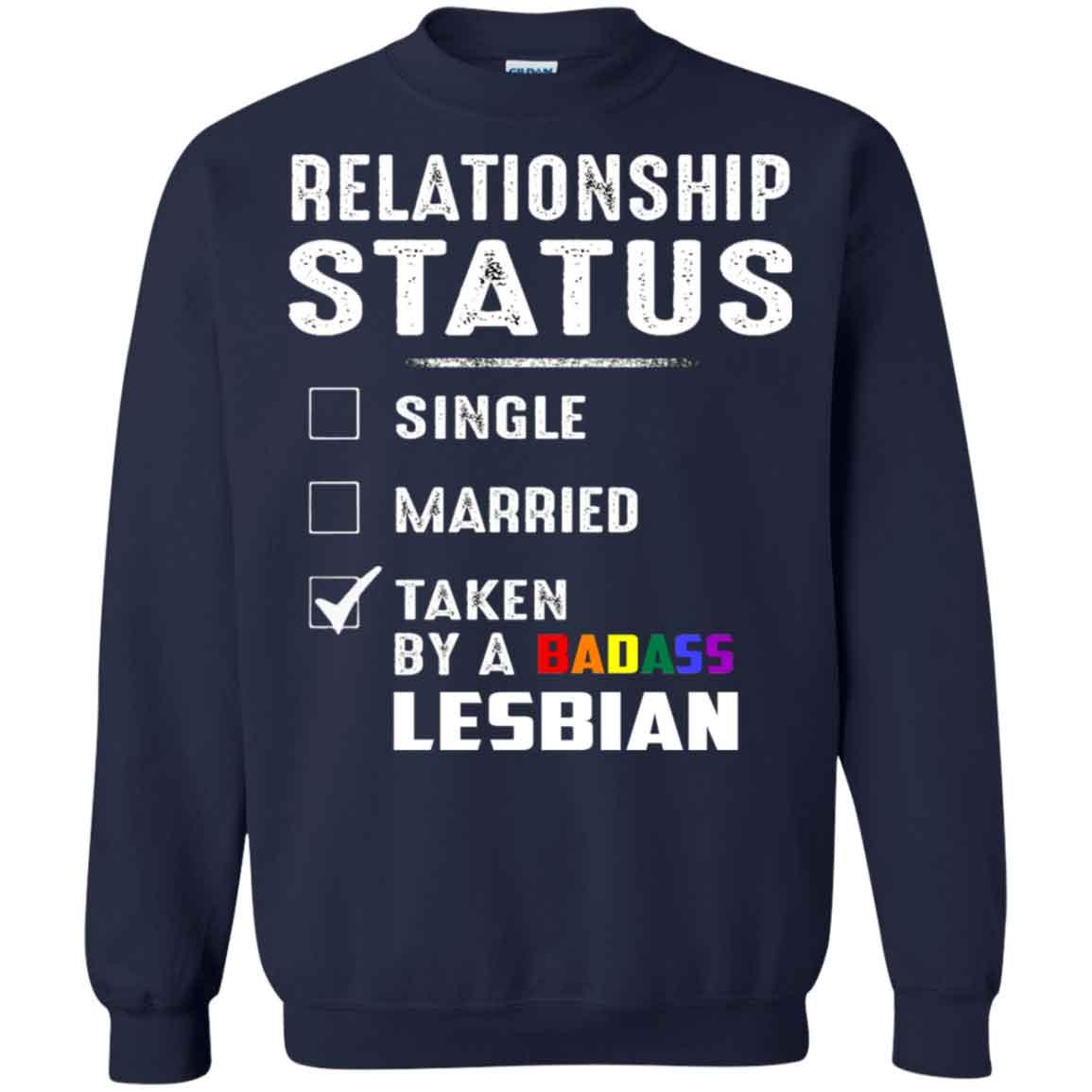 dc7fb82d7 Relationship Status Single Married Taken By A Badass Lesbian Hoodies  Sweatshirts