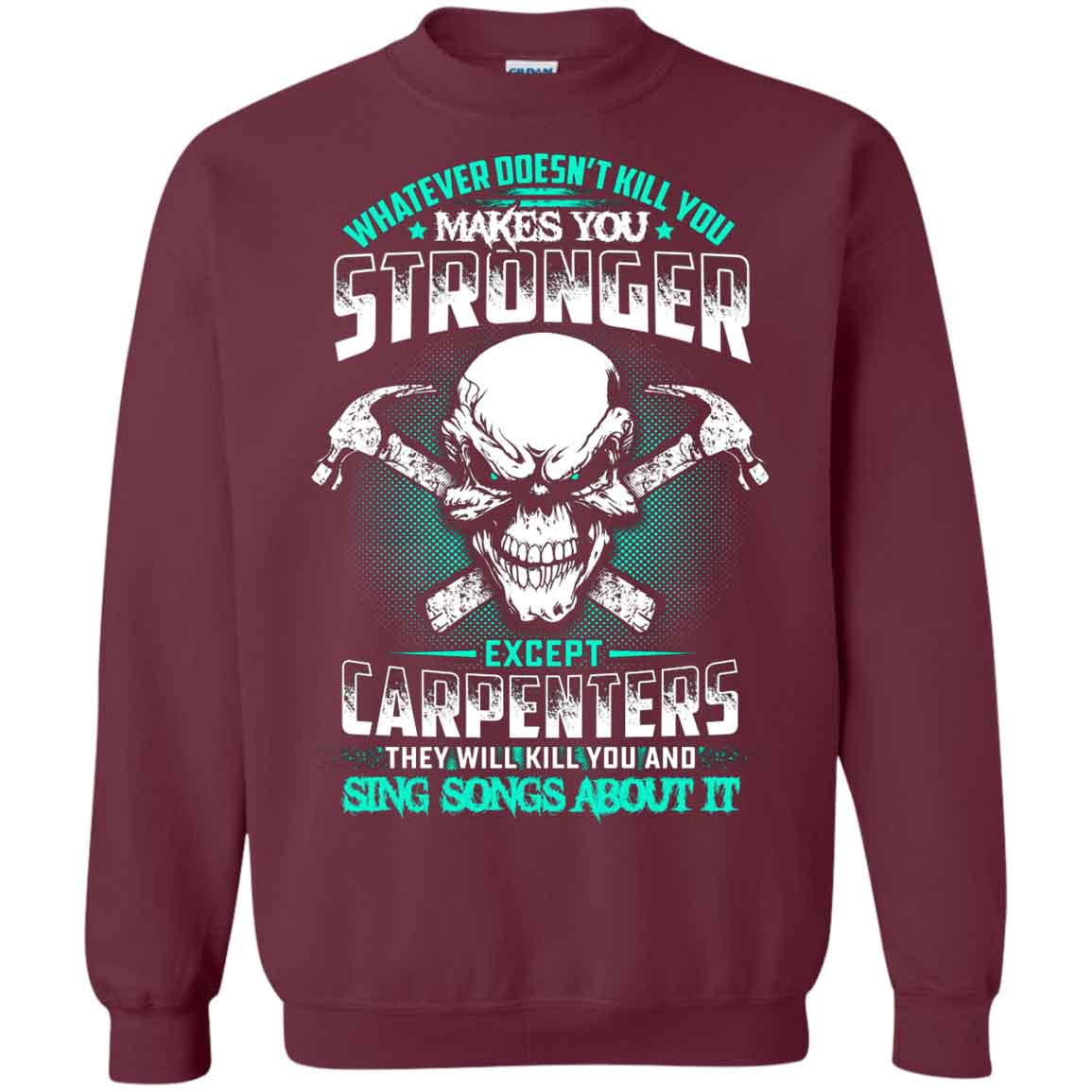Carpenters They Will Kill You And Sing Songs About It Hoodies Sweatshirts