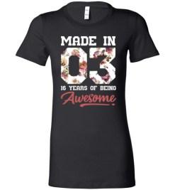 $19.95 – 16 Years Old Birthday Girl Shirts Born in 2003 16th Birthday Lady T-Shirt