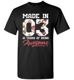 $18.95 – 16 Years Old Birthday Girl Shirts Born in 2003 16th Birthday T-Shirt