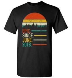 $18.95 – Retro Vintage Birthday Custom Tee Shirts Epic Since June 2018 T-Shirt