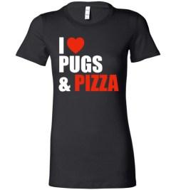 $19.95 – Pug Dog Owners Gift I Love Pizza & Pugs Lady T-Shirt