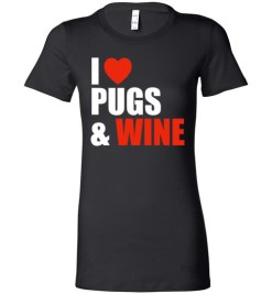 $19.95 – Pug Dog Owners Gift I Love Wine & Pugs Lady T-Shirt