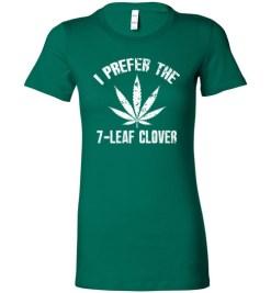 $19.95 – I Prefer The 7-Leaf Clover Tshirts Funny St Patricks Day Marijuana Tee Lady T-Shirt
