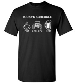 $18.95 – Today Schedule Coffee Jeep and Beer Funny T-Shirt