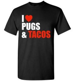 $18.95 – Pug Dog Owners Gift I Love Tacos & Pugs T-Shirt