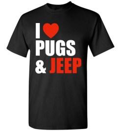 $18.95 – Pug Dog Owners Gift I Love Jeep & Pugs T-Shirt