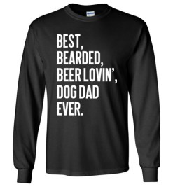 $23.95 – Funny Bearded Beer Lovin' Dog Dad Shirts Beer Lover Dog Owner Gift Long Sleeve T-Shirt