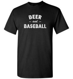 $18.95 – Beer and Baseball Slogan T-Shirts Gift T-Shirt