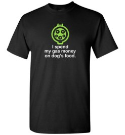 $18.95 – I Spend My Gas Money on Dog's Food T-Shirts EV Funny Gift T-Shirt