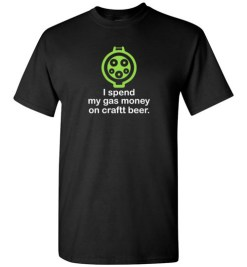$18.95 – I Spend My Gas Money on Craft Beer T-Shirts EV Funny Gift T-Shirt