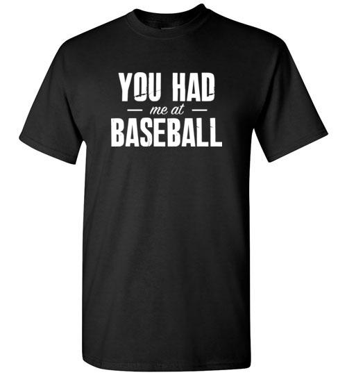 You Had Me At Baseball Funny Baseball T-Shirts